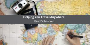Brad Schnickel: Helping You Travel Anywhere